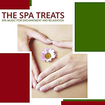 The Spa Treats - Spa Music For Enchantment And Relaxation