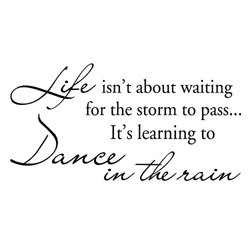 KYSUN Life Isn't About Waiting for The Storm to Pass... It's Learning to Dance in The rain Vinyl Wall Decal Inspirational Quotes Wall Décor