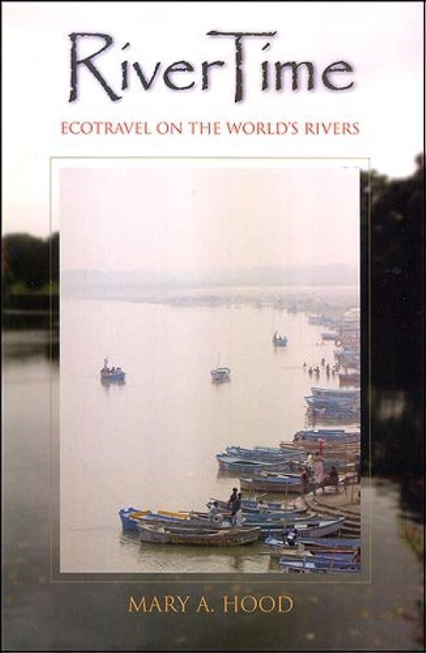 道路を作るプロセスインゲン征服者RiverTime: Ecotravel on the World's Rivers (English Edition)