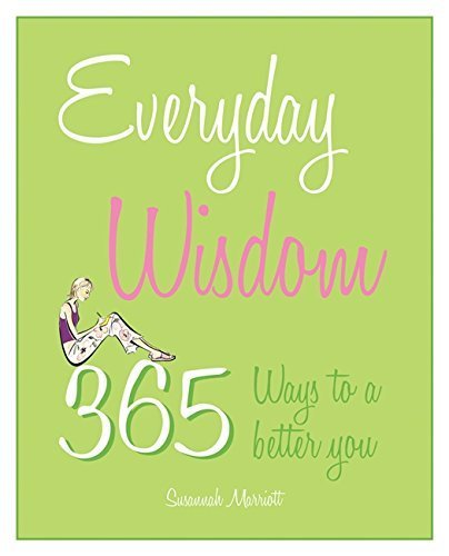 Everyday Wisdom: 365 Ways to a Better You by Susannah Marriott (2011-05-16)