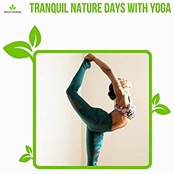 Tranquil Nature Days With Yoga