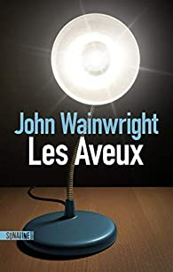 Les aveux par John Wainwright
