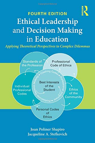 Compare Textbook Prices for Ethical Leadership and Decision Making in Education 4 Edition ISBN 0001138776270 by Shapiro, Joan Poliner,Stefkovich, Jacqueline A.