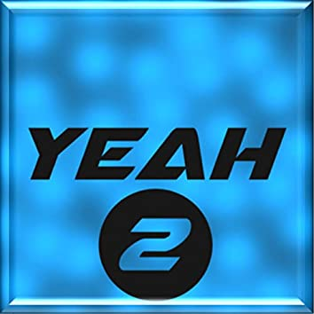 Yeah 2 (feat. Linkex)