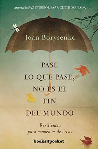 Pase lo que pase no es el fin del mundo(Books4pocket) (Books4pocket crec. y salud)