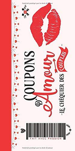 Coupons d'Amour - Le Chéquier des Couples: 20 Faveurs Romantiques et Sexy - Bons Coquins pour Homme & Femme | Jeu & Cadeau original Saint Valentin, Anniversaire, Mariage, Noël