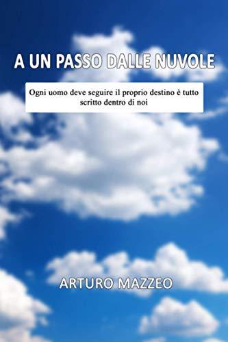 A un passo dalle Nuvole: Ogni uomo deve seguire il proprio destino è tutto scritto dentro di noi