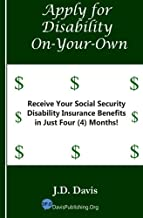 Apply for Disability On-Your-Own: Receive Your Social Security Disability Insurance Benefits in Just Four (4) Months!