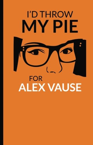 I'd throw my pie for Alex Vause: Cuaderno Orange is the New Black. Tapa blanda, naranja, 14 x 21 cm, 140 paginas