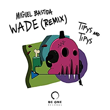Tipys and Tipys (Wade Remix)