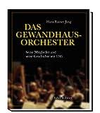 Das Gewandhaus-Orchester: Seine Mitglieder und seine Geschichte seit 1743 - Hans R Jung