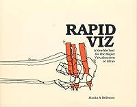 Rapid Viz: Techniques for the Rapid Visualization of Ideas