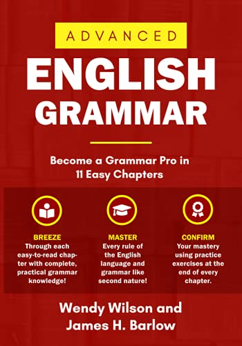 Advanced English Grammar: The Superior English Grammar Guide Packed With Easy to Understand Examples, Practice Exercises and Brain Challenges (SMART ENGLISH)