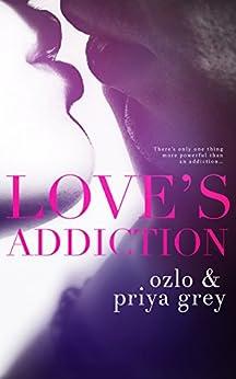 Love's Addiction by [Priya Grey, Ozlo Grey]
