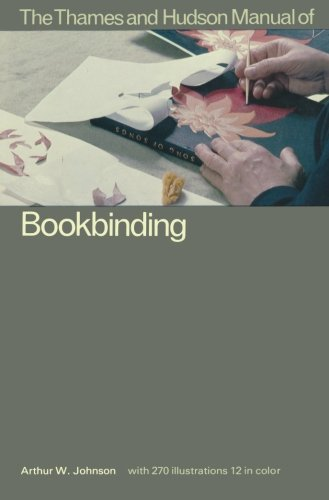 Compare Textbook Prices for The Thames and Hudson Manual of Book Binding Thames and Hudson Manuals Thames and Hudson Manuals Paperback 2nd Edition Edition ISBN 9780500680117 by Johnson, Arthur