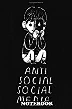 Notebook: Anti Social Social Media , Journal for Writing, College Ruled Size 6