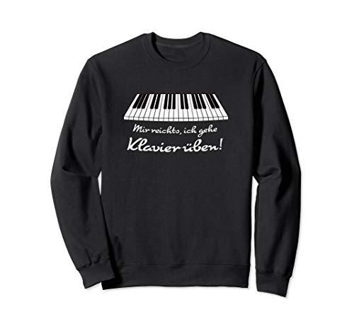 Mir reichts, ich gehe Klavier üben! Lustiges Musik Pianisten Sweatshirt
