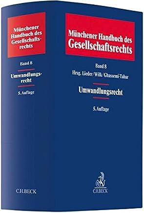 Münchener Handbuch des Gesellschaftsrechts. Gesamtwerk in 8 Bänden. Preis gilt für die bisher 2 erschienenen Bände: Umwandlungsrecht: ... Kartellrecht, Öffentliches Recht: Band 8