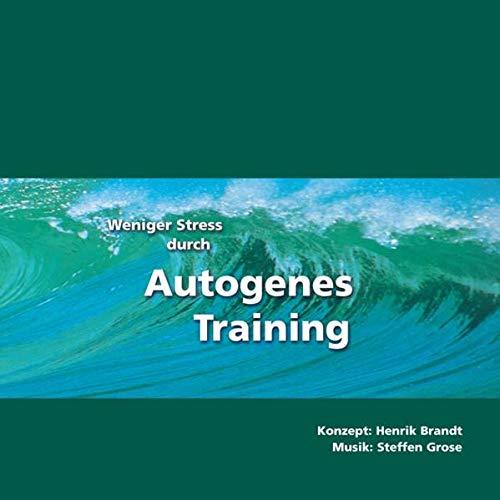 Weniger Stress durch Autogenes Training, Audio-CD mit Begleitheft, Einfache Formeln und Übungen zur Entspannung für Gesundheit, Wellness, Chillout
