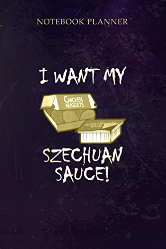 Notebook Planner I Want My Szechuan Sauce: Daily Journal, 6x9 inch, Financial, Cute, Work List, Home Budget, Journal, Over 100 Pages