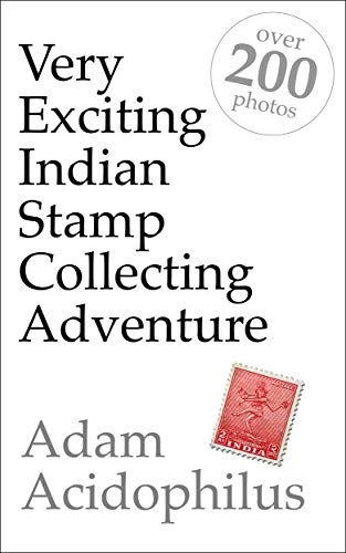 Very Exciting Indian Stamp Collecting Adventure (English Edition)
