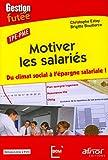 TPE-PME Motiver les salariés - Du climat social à l'épargne salariale !