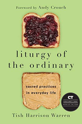 Liturgy of the Ordinary: Sacred Practices in Everyday Life (English Edition)