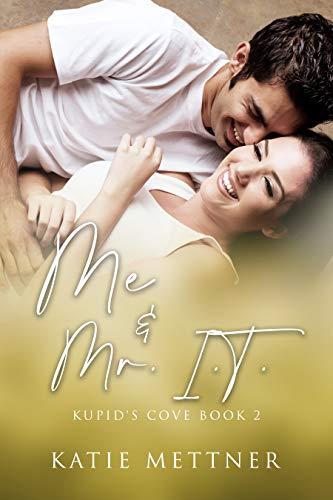 Me And Mr. I.T.: A Hawaiian Island Romantic Suspense Novel (Kupid's Cove Book 2)