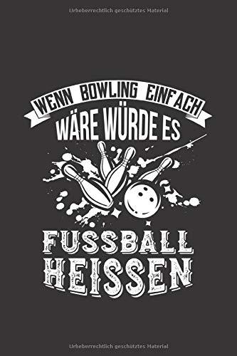 Bowling Scorebuch: Trainingstagebuch für dein Bowlingtraining und deine Bowlingspiele ♦ Führe Protokoll, notiere jeden Strike, Spare und deine ... ♦ 6x9 Format ♦ Motiv: Bowling vs Fussball 5