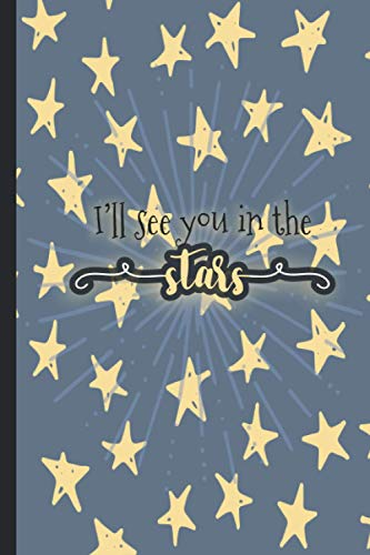 I'll See You in the Stars: Grief Journal for Miscarriage, Loss of Infant/Child, Coping Journal for Moms, Dads, Parents