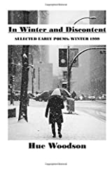 In Winter and Discontent: Selected Early Poems: Winter 1999 Paperback