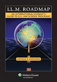LL.M. Roadmap: An International Student's Guide to U.S. Law School Programs (Academic Success Series) (English Edition)