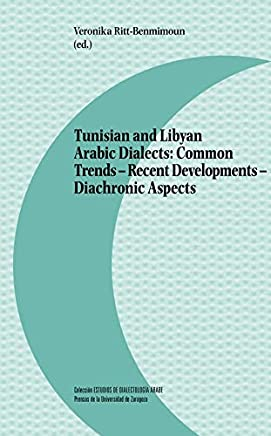 Tunisian and Libyan Arabic Dialects: Common Trends - Recent Developments - Diachronic Aspects