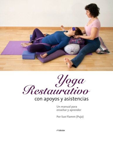Yoga Restaurativo con apoyos y asistencias: Un manual para enseñar y aprender