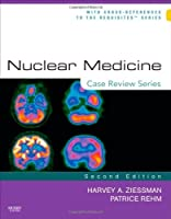 Nuclear Medicine: Case Review Series, 2e by Harvey A. Ziessman MD(2010-12-02)