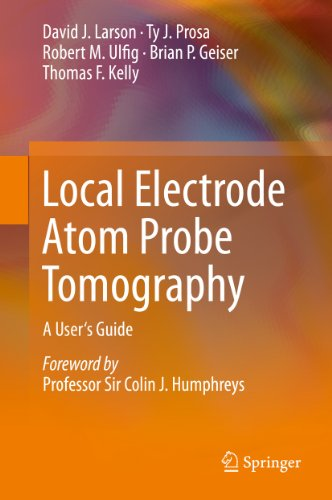 Local Electrode Atom Probe Tomography: A User's Guide (English Edition)