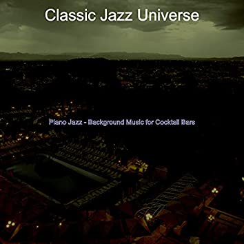 Piano Jazz - Background Music for Cocktail Bars