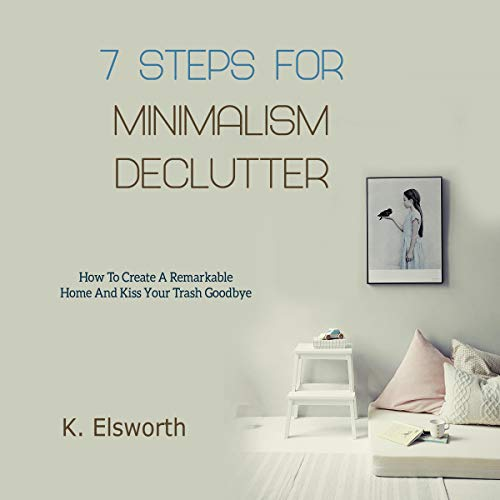 Couverture de 7 Steps for Minimalism Declutter