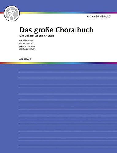 Das große Choralbuch für Akkordeon: Mit den bekanntesten Chorälen. Klavier, Harmonium oder Akkordeon. (Das große Akkordeonbuch)