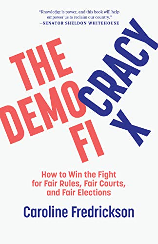 Compare Textbook Prices for The Democracy Fix: How to Win the Fight for Fair Rules, Fair Courts, and Fair Elections  ISBN 9781620973899 by Fredrickson, Caroline