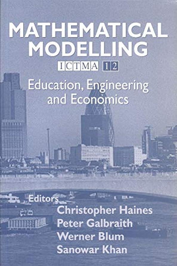 余計な改修自分のためにMathematical Modelling: Education, Engineering and Economics - ICTMA 12