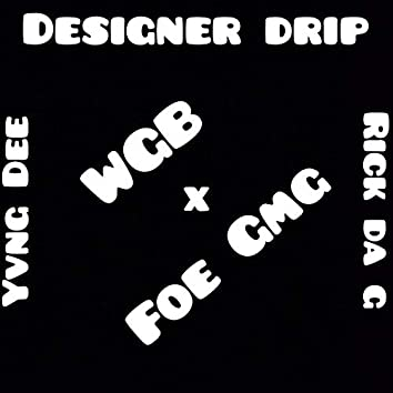 Designer Drip (feat. Rick Da G)