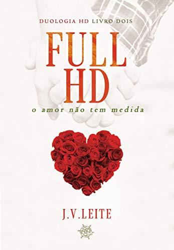 Full HD - O amor não tem medida: Duo HD - Livro 2