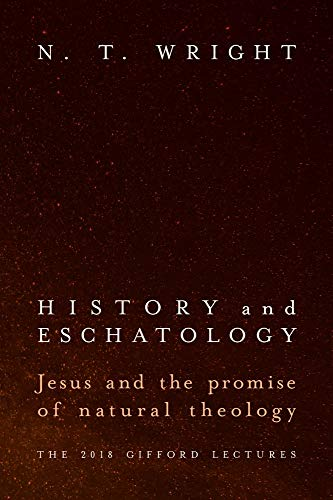 Compare Textbook Prices for History and Eschatology: Jesus and the Promise of Natural Theology  ISBN 9781481309622 by Wright, N. T.