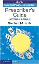 Prescriber's Guide (Stahl's Essential Psychopharmacology)
