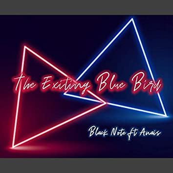 The Exiting Blue Bird