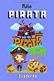 Niña PIRATA Cuaderno: Cuaderno piratas para niñas   Para una niña que siente pasión por los corsarios   100 páginas para escribir