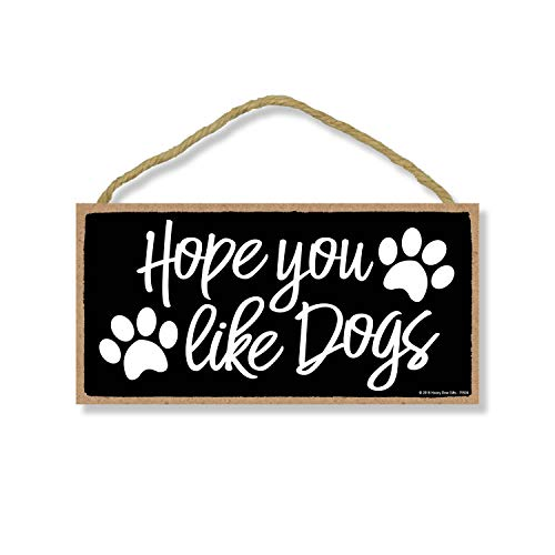 Honey Dew Gifts Hope You Like Dogs 5 inch by 10 inch Hanging Dog Sign, Wall Art, Dog Decorations for The Home, Dog Wall Decor