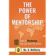The Power of Mentorship: 10 Types of Mentoring That Can Save The World