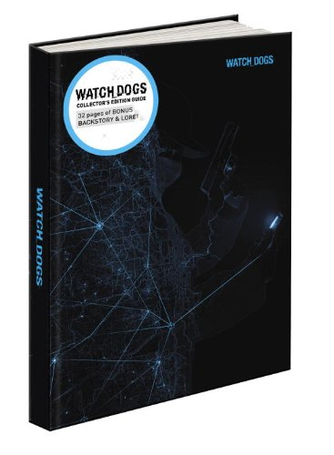Watch Dogs Collector's Edition: Prima Official Game Guide: Prima's Official Game Guide